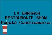 LA BARRACA RESTAURANTE SHOW Bogotá Cundinamarca