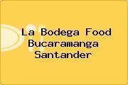 La Bodega Food Bucaramanga Santander