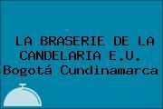 LA BRASERIE DE LA CANDELARIA E.U. Bogotá Cundinamarca