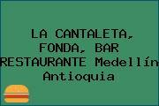 LA CANTALETA, FONDA, BAR RESTAURANTE Medellín Antioquia