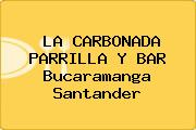 LA CARBONADA PARRILLA Y BAR Bucaramanga Santander