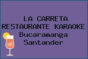LA CARRETA RESTAURANTE KARAOKE Bucaramanga Santander