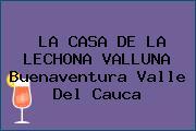 LA CASA DE LA LECHONA VALLUNA Buenaventura Valle Del Cauca