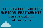 LA CASCADA COMIDAS RAPIDAS RESTAURANTE Barranquilla Atlántico