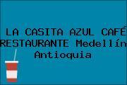 LA CASITA AZUL CAFÉ RESTAURANTE Medellín Antioquia