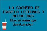 LA COCHERA DE ISAVELA LECHONAS Y MUCHO MAS Bucaramanga Santander