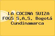 LA COCINA SUIZA FOGS S.A.S. Bogotá Cundinamarca