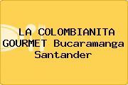 LA COLOMBIANITA GOURMET Bucaramanga Santander