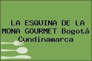 LA ESQUINA DE LA MONA GOURMET Bogotá Cundinamarca