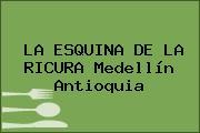 LA ESQUINA DE LA RICURA Medellín Antioquia