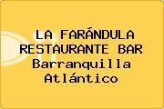 LA FARÁNDULA RESTAURANTE BAR Barranquilla Atlántico