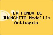 LA FONDA DE JUANCHITO Medellín Antioquia
