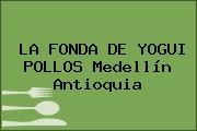 LA FONDA DE YOGUI POLLOS Medellín Antioquia