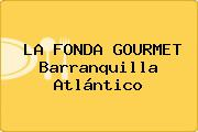 LA FONDA GOURMET Barranquilla Atlántico