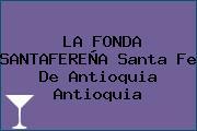 LA FONDA SANTAFEREÑA Santa Fe De Antioquia Antioquia