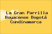 La Gran Parrilla Boyacense Bogotá Cundinamarca