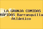 LA GRANJA COMIDAS RÁPIDAS Barranquilla Atlántico