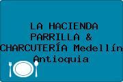 LA HACIENDA PARRILLA & CHARCUTERÍA Medellín Antioquia