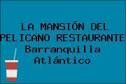 LA MANSIÓN DEL PELICANO RESTAURANTE Barranquilla Atlántico