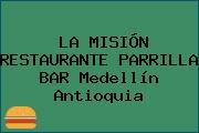 LA MISIÓN RESTAURANTE PARRILLA BAR Medellín Antioquia
