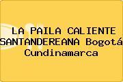 LA PAILA CALIENTE SANTANDEREANA Bogotá Cundinamarca