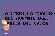 LA PARRILLA ASADERO RESTAURANTE Buga Valle Del Cauca