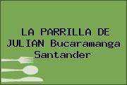 LA PARRILLA DE JULIAN Bucaramanga Santander