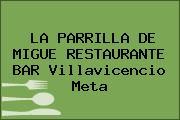 LA PARRILLA DE MIGUE RESTAURANTE BAR Villavicencio Meta