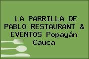 LA PARRILLA DE PABLO RESTAURANT & EVENTOS Popayán Cauca