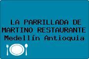 LA PARRILLADA DE MARTINO RESTAURANTE Medellín Antioquia