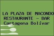 LA PLAZA DE MACONDO RESTAURANTE - BAR Cartagena Bolívar