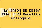 LA SAZÓN DE DEISY PURO PERÚ Medellín Antioquia