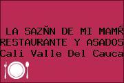 LA SAZÒN DE MI MAMÀ RESTAURANTE Y ASADOS Cali Valle Del Cauca