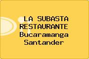 LA SUBASTA RESTAURANTE Bucaramanga Santander