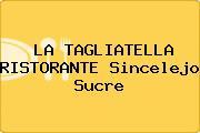 LA TAGLIATELLA RISTORANTE Sincelejo Sucre