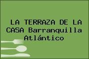 LA TERRAZA DE LA CASA Barranquilla Atlántico