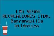 LAS VEGAS RECREACIONES LTDA. Barranquilla Atlántico