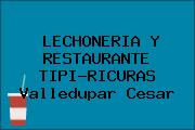 LECHONERIA Y RESTAURANTE TIPI-RICURAS Valledupar Cesar
