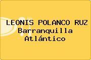 LEONIS POLANCO RUZ Barranquilla Atlántico
