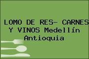 LOMO DE RES- CARNES Y VINOS Medellín Antioquia