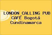 LONDON CALLING PUB CAFÉ Bogotá Cundinamarca