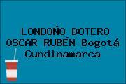 LONDOÑO BOTERO OSCAR RUBÉN Bogotá Cundinamarca