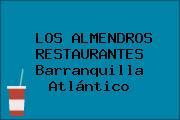LOS ALMENDROS RESTAURANTES Barranquilla Atlántico