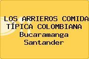 LOS ARRIEROS COMIDA TÍPICA COLOMBIANA Bucaramanga Santander