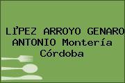 LµPEZ ARROYO GENARO ANTONIO Montería Córdoba
