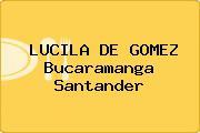 LUCILA DE GOMEZ Bucaramanga Santander