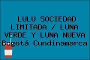LULU SOCIEDAD LIMITADA / LUNA VERDE Y LUNA NUEVA Bogotá Cundinamarca