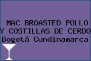 MAC BROASTED POLLO Y COSTILLAS DE CERDO Bogotá Cundinamarca