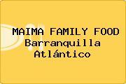 MAIMA FAMILY FOOD Barranquilla Atlántico