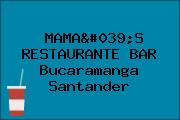 MAMA'S RESTAURANTE BAR Bucaramanga Santander